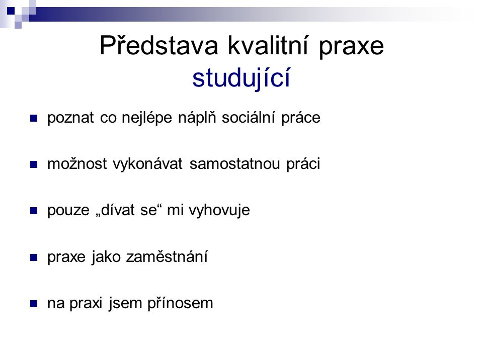 Představa kvalitní praxe studující