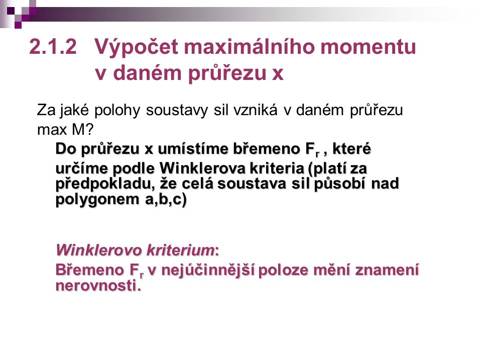 2.1.2 Výpočet maximálního momentu v daném průřezu x