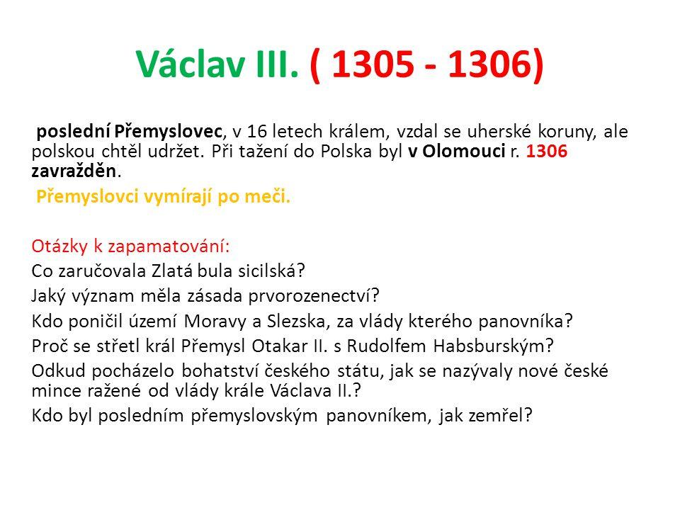 Václav III. ( 1305 - 1306)