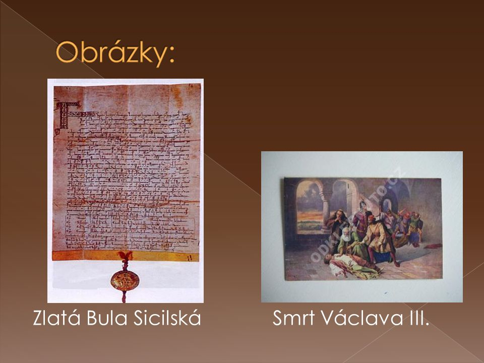 Obrázky: Zlatá Bula Sicilská Smrt Václava III.
