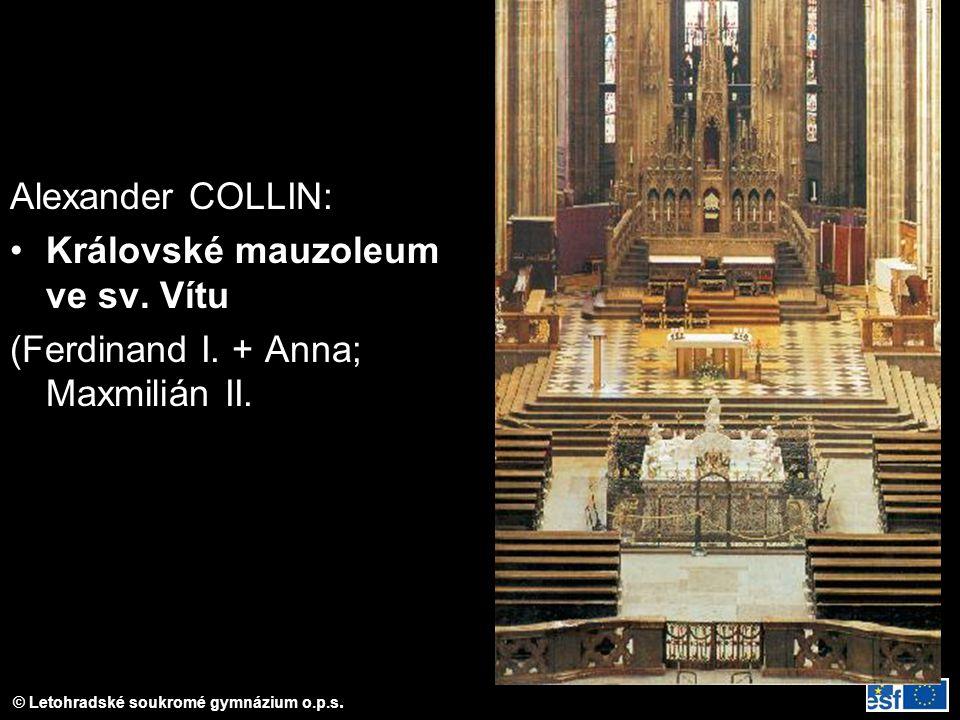 Alexander COLLIN: Královské mauzoleum ve sv. Vítu (Ferdinand I. + Anna; Maxmilián II.