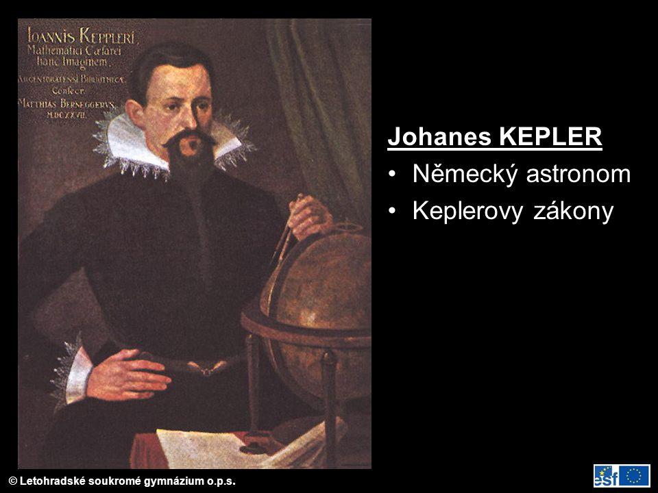 Johanes KEPLER Německý astronom Keplerovy zákony