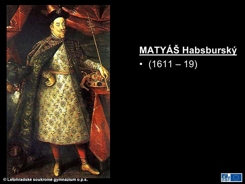 MATYÁŠ Habsburský (1611 – 19)