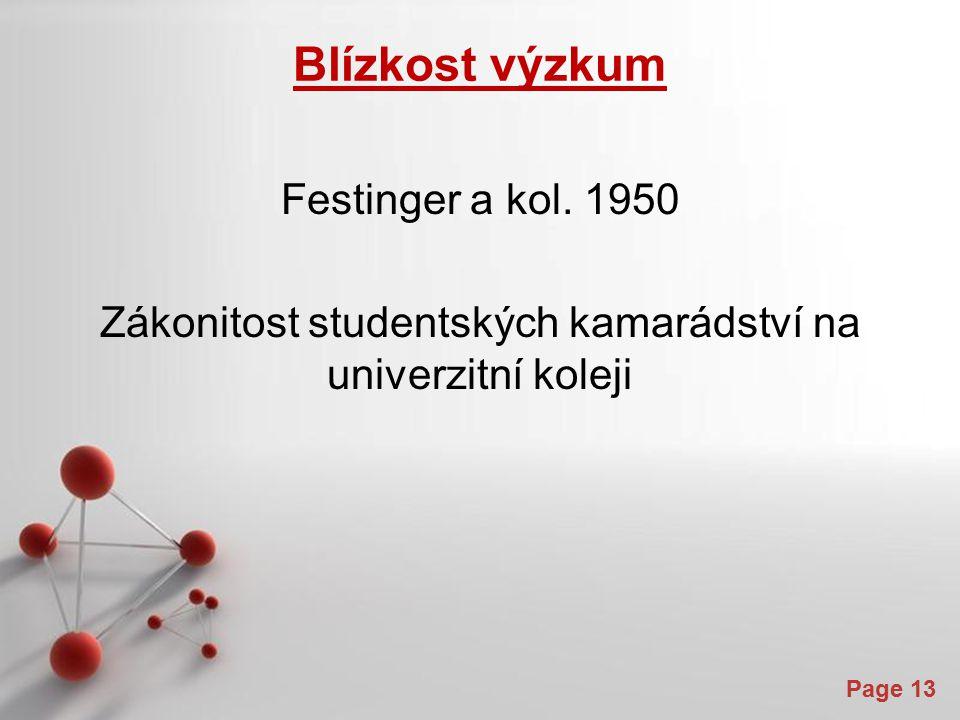Blízkost výzkum Festinger a kol. 1950 Zákonitost studentských kamarádství na univerzitní koleji