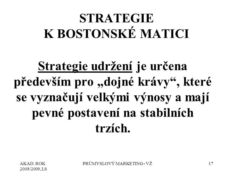 STRATEGIE K BOSTONSKÉ MATICI