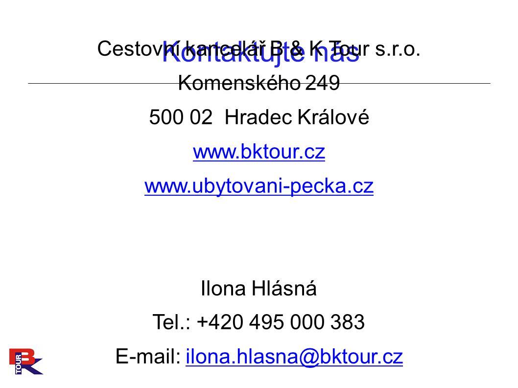 Kontaktujte nás Cestovní kancelář B & K Tour s.r.o. Komenského 249