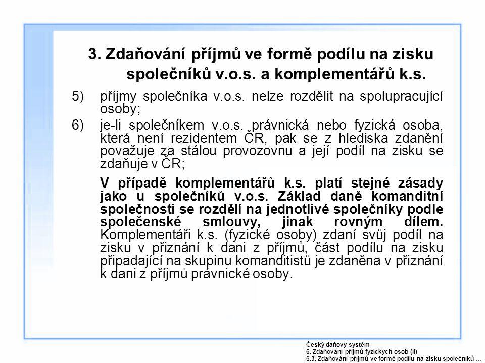 3. Zdaňování příjmů ve formě podílu na zisku společníků v. o. s