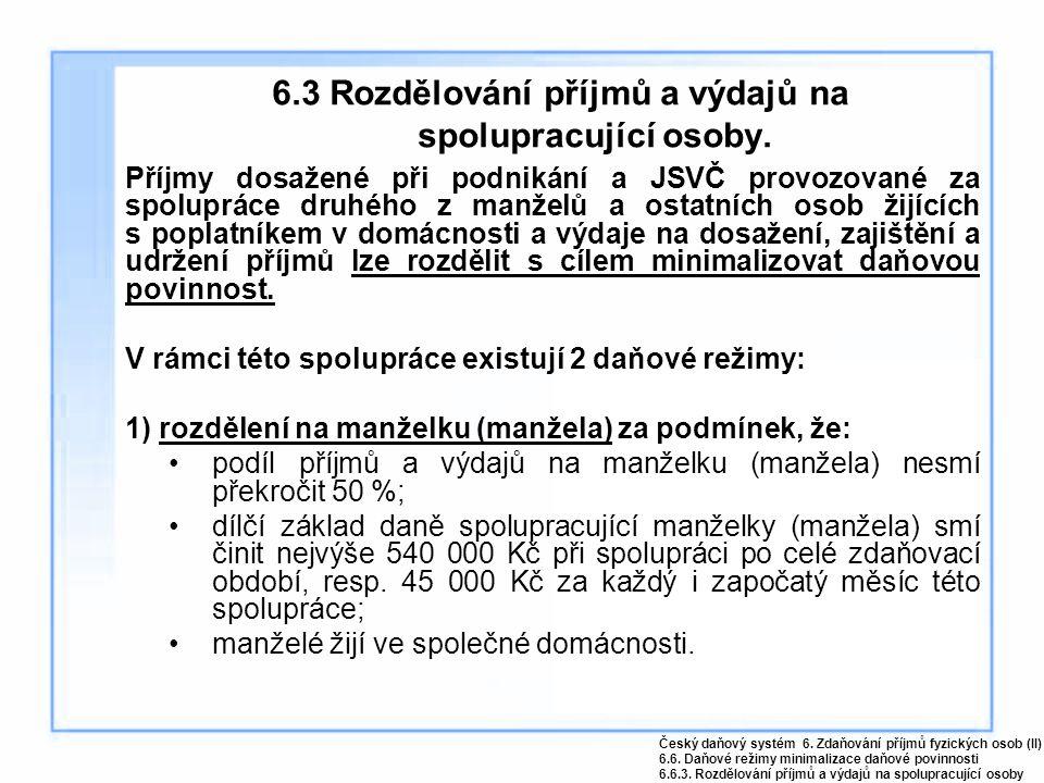 6.3 Rozdělování příjmů a výdajů na spolupracující osoby.