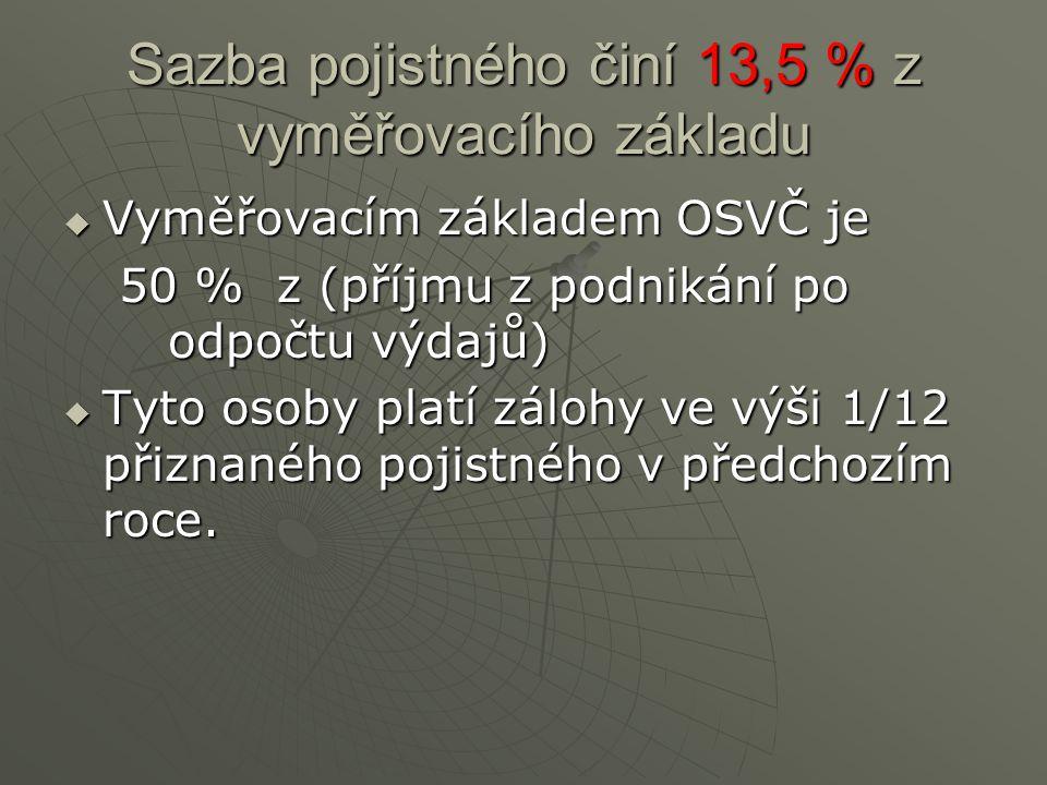 Sazba pojistného činí 13,5 % z vyměřovacího základu