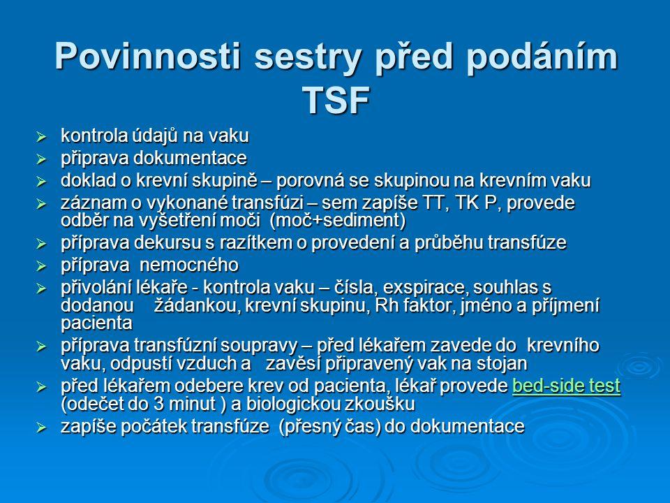 Povinnosti sestry před podáním TSF