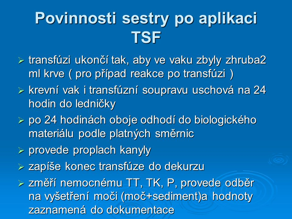 Povinnosti sestry po aplikaci TSF