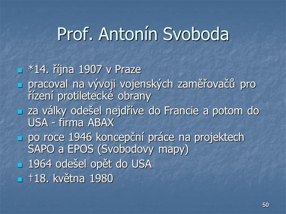 Prof. Antonín Svoboda *14. října 1907 v Praze