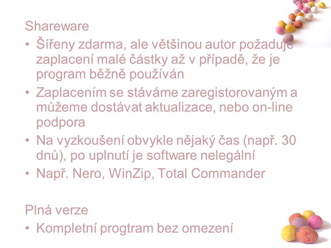 Shareware Šířeny zdarma, ale většinou autor požaduje zaplacení malé částky až v případě, že je program běžně používán.