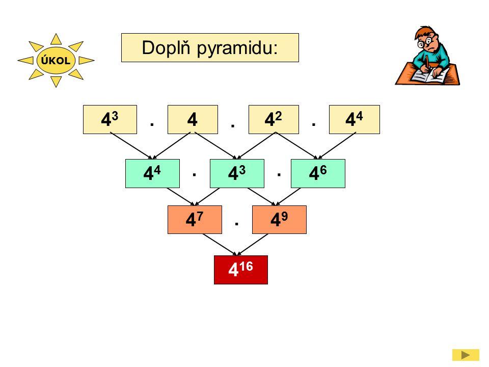 ÚKOL Doplň pyramidu: 43 . 4 . 42 . 44 . . 44 43 46 47 . 49 416