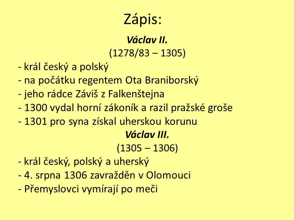 Zápis: - na počátku regentem Ota Braniborský