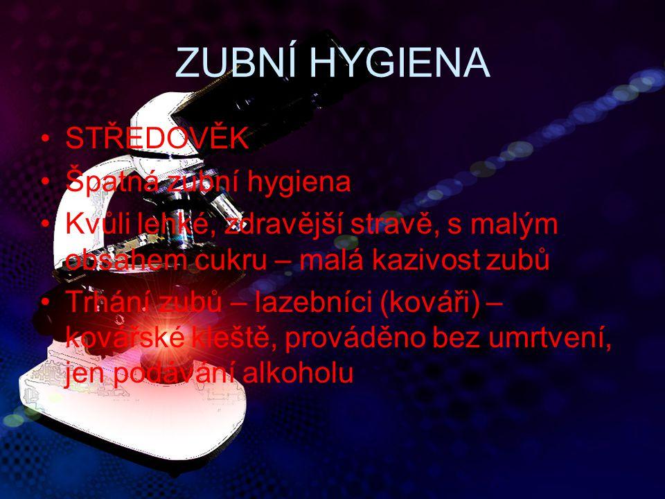 ZUBNÍ HYGIENA STŘEDOVĚK Špatná zubní hygiena