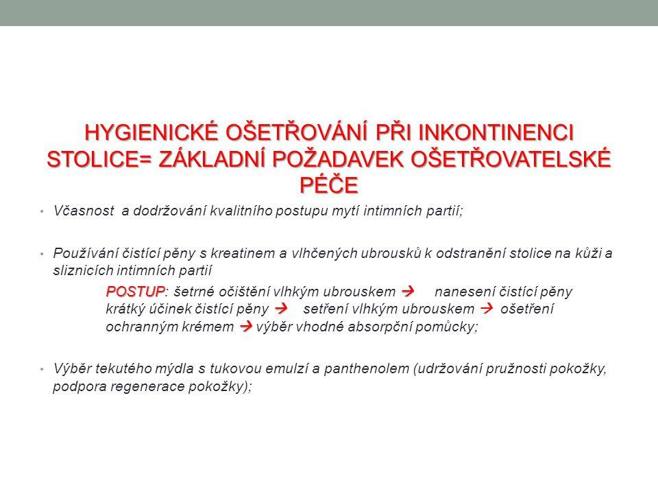 HYGIENICKÉ OŠETŘOVÁNÍ PŘI INKONTINENCI STOLICE= ZÁKLADNÍ POŽADAVEK OŠETŘOVATELSKÉ PÉČE