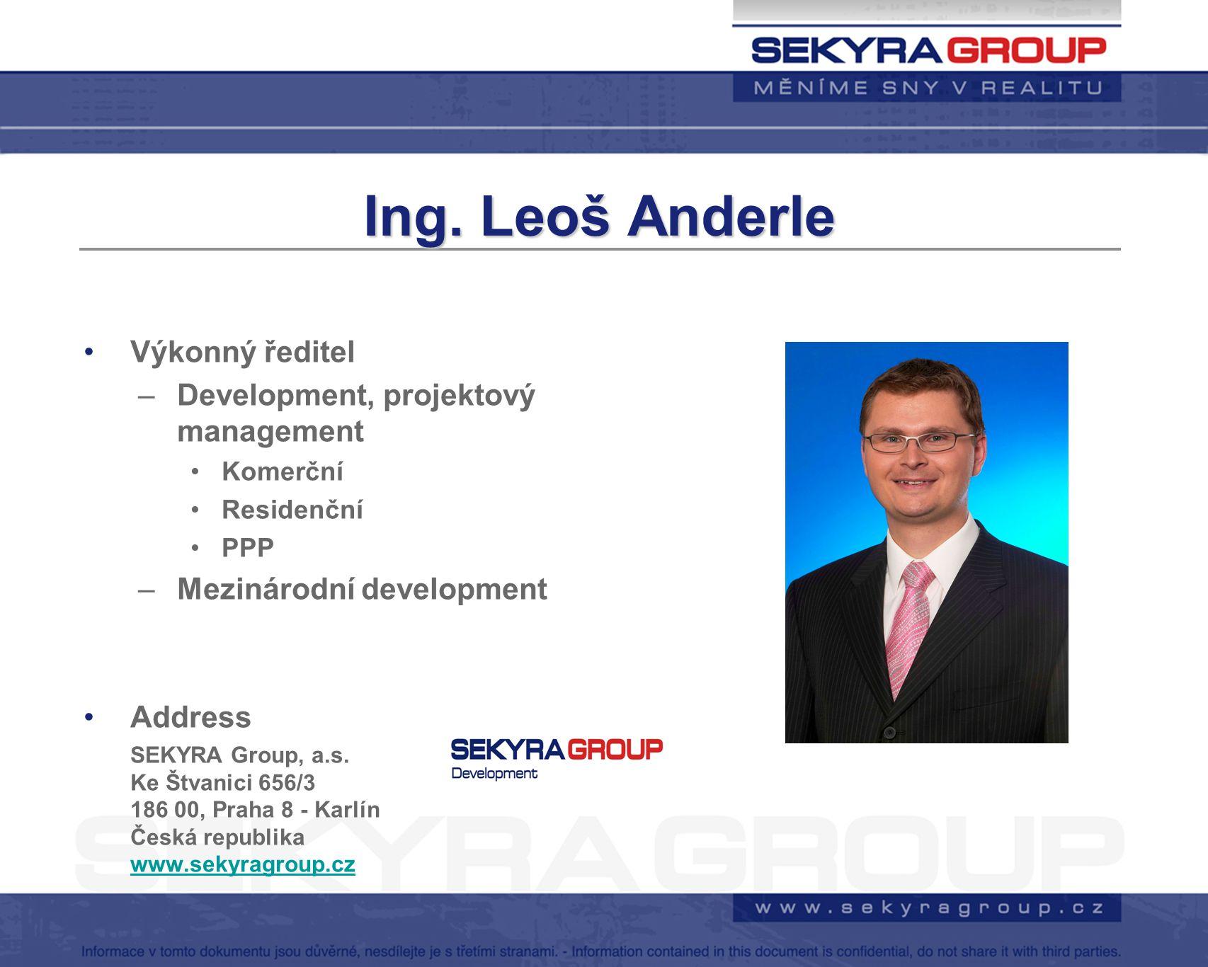 Ing. Leoš Anderle Výkonný ředitel Development, projektový management