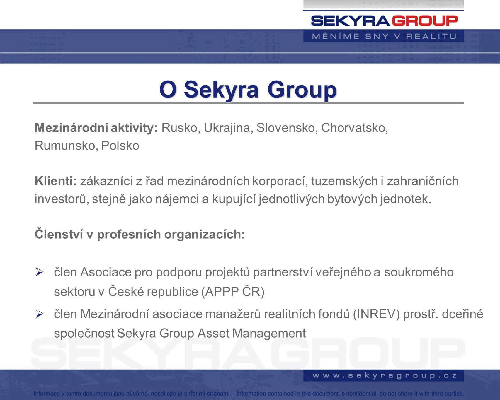 O Sekyra Group Mezinárodní aktivity: Rusko, Ukrajina, Slovensko, Chorvatsko, Rumunsko, Polsko.