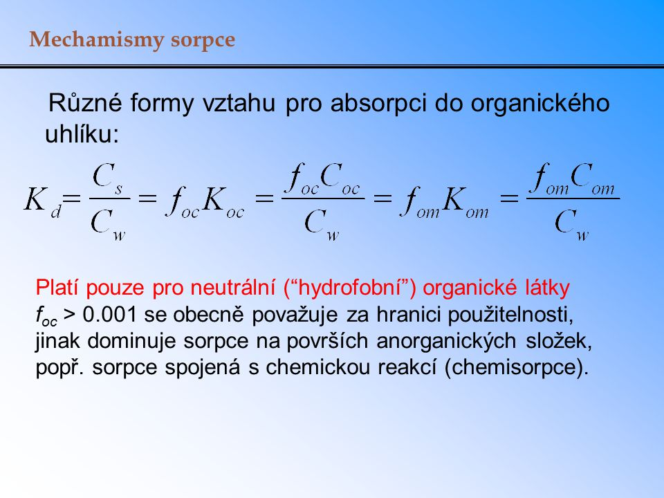 Různé formy vztahu pro absorpci do organického uhlíku: