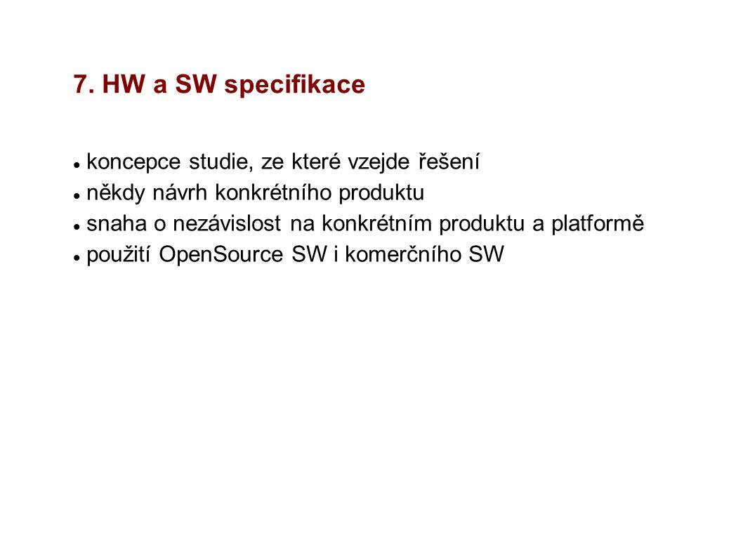 7. HW a SW specifikace koncepce studie, ze které vzejde řešení