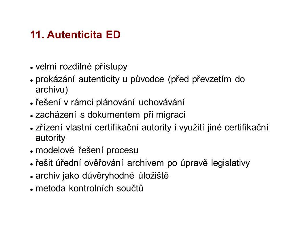 11. Autenticita ED velmi rozdílné přístupy