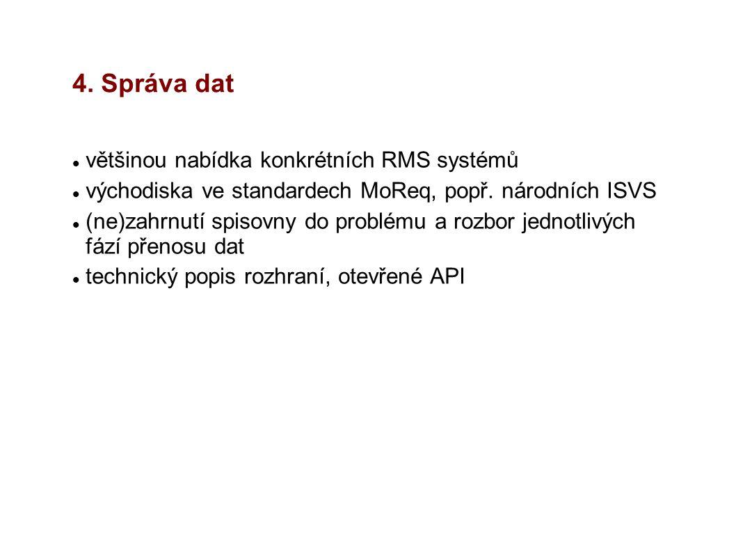 4. Správa dat většinou nabídka konkrétních RMS systémů