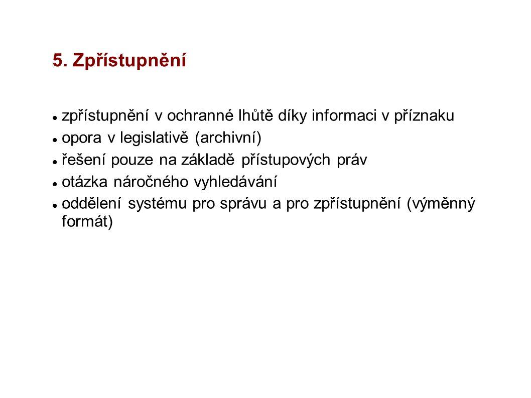 5. Zpřístupnění zpřístupnění v ochranné lhůtě díky informaci v příznaku. opora v legislativě (archivní)