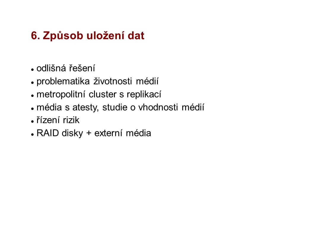 6. Způsob uložení dat odlišná řešení problematika životnosti médií