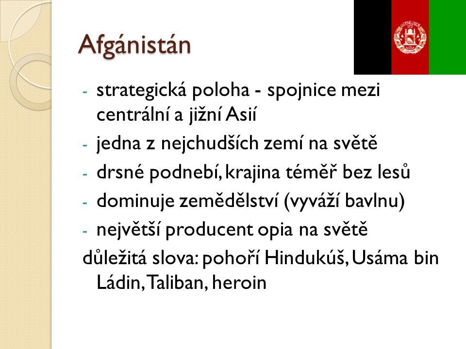 Afgánistán strategická poloha - spojnice mezi centrální a jižní Asií