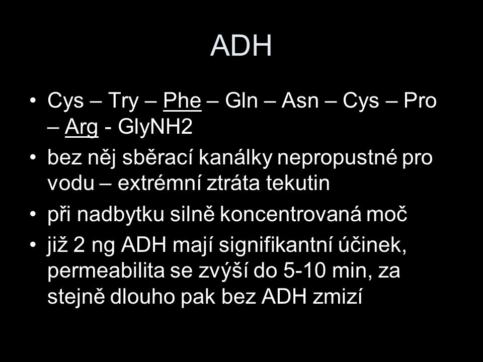 ADH Cys – Try – Phe – Gln – Asn – Cys – Pro – Arg - GlyNH2