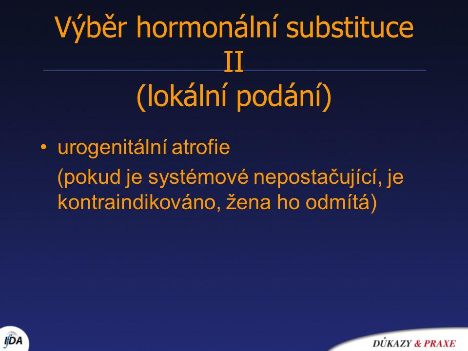 Výběr hormonální substituce II (lokální podání)