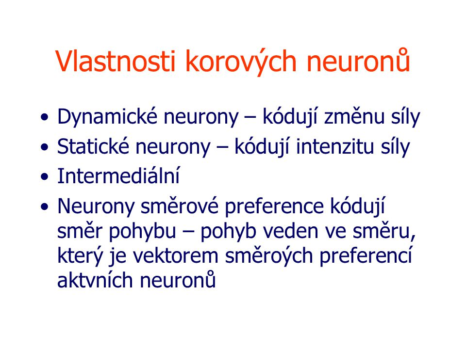 Vlastnosti korových neuronů
