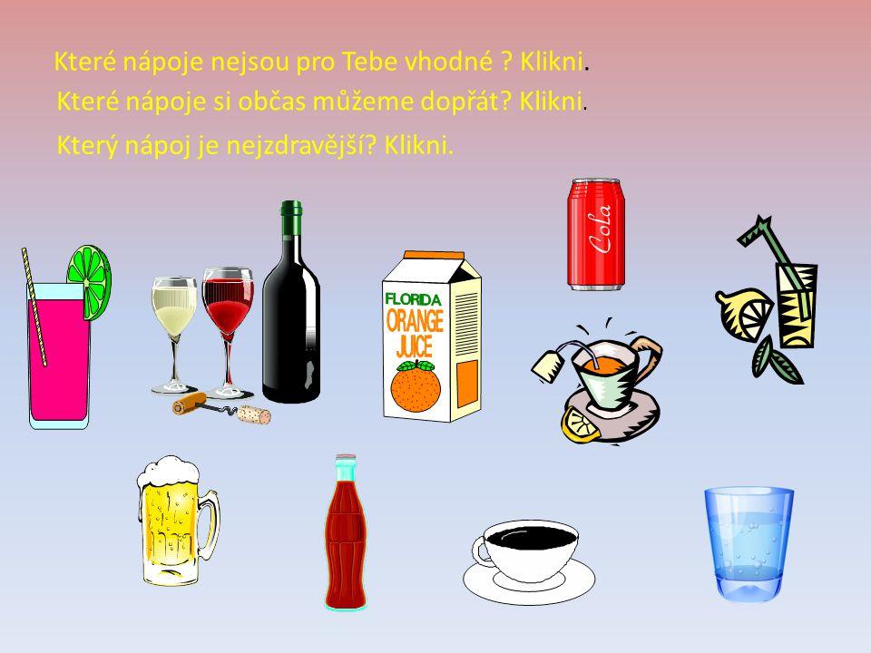 Které nápoje nejsou pro Tebe vhodné Klikni.