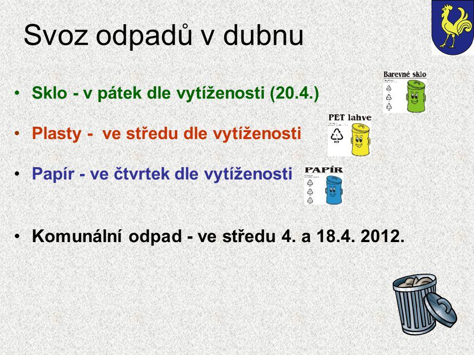 Svoz odpadů v dubnu Komunální odpad - ve středu 4. a 18.4. 2012.