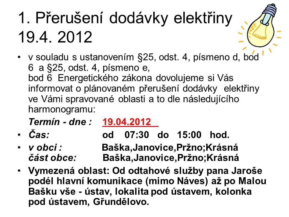 1. Přerušení dodávky elektřiny 19.4. 2012