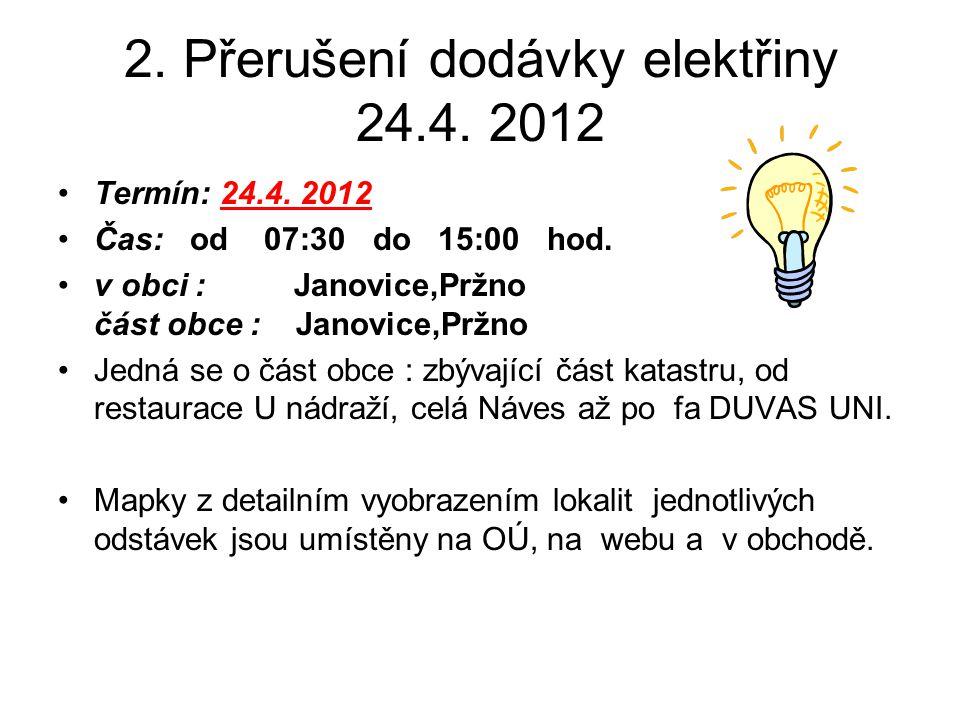 2. Přerušení dodávky elektřiny 24.4. 2012