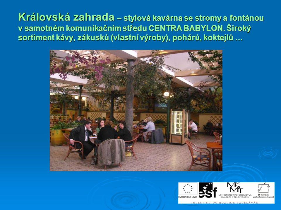 Královská zahrada – stylová kavárna se stromy a fontánou v samotném komunikačním středu CENTRA BABYLON.