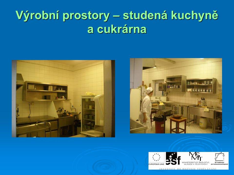 Výrobní prostory – studená kuchyně a cukrárna