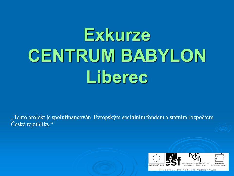 Exkurze CENTRUM BABYLON Liberec