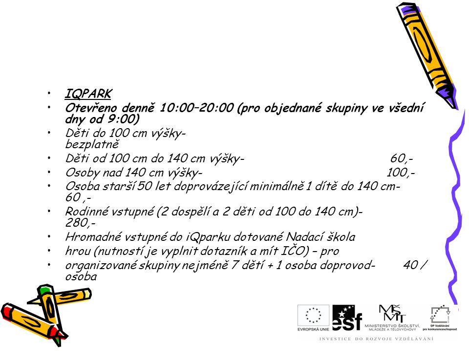 IQPARK Otevřeno denně 10:00–20:00 (pro objednané skupiny ve všední dny od 9:00)
