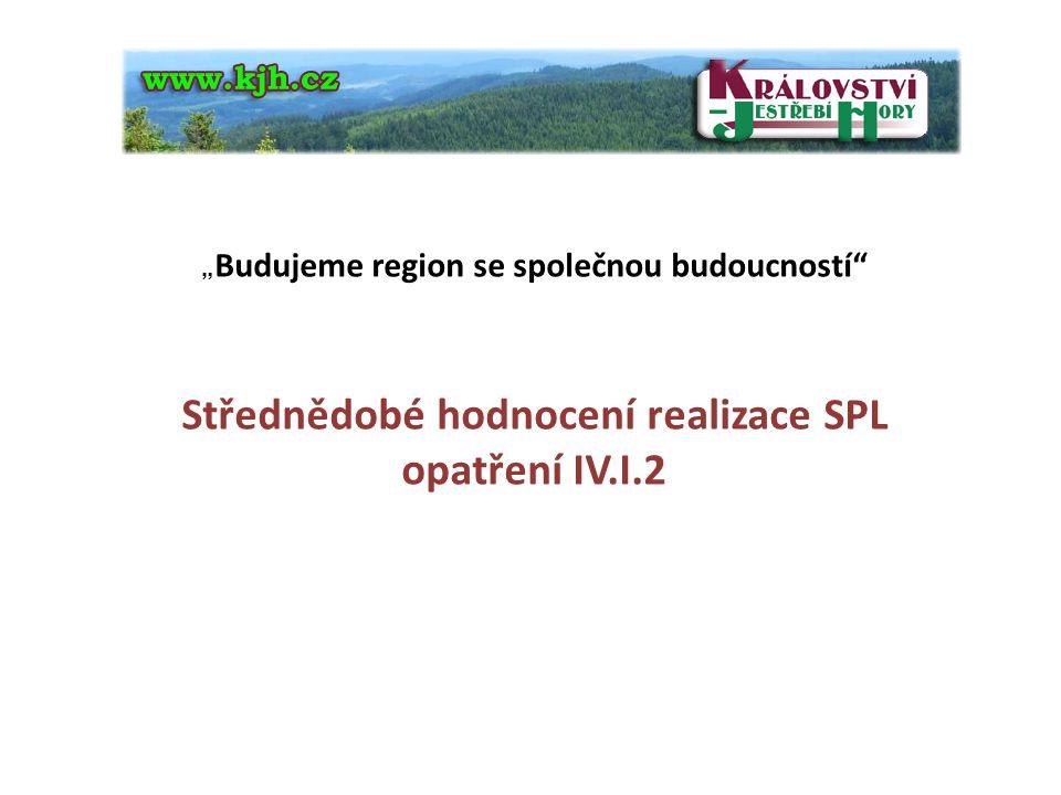 Střednědobé hodnocení realizace SPL opatření IV.I.2