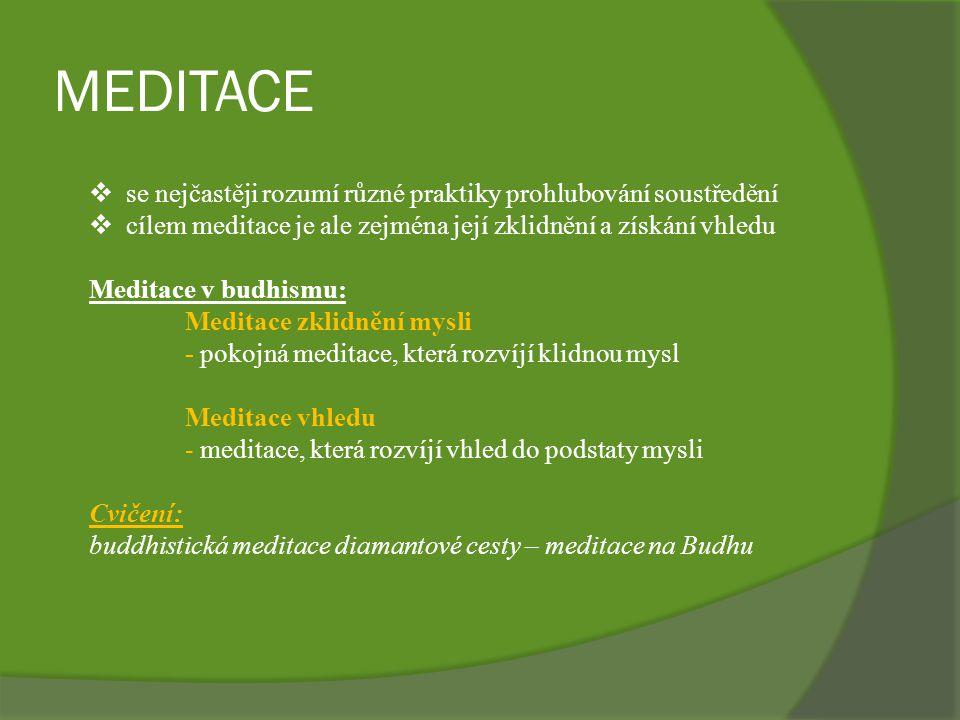 MEDITACE se nejčastěji rozumí různé praktiky prohlubování soustředění