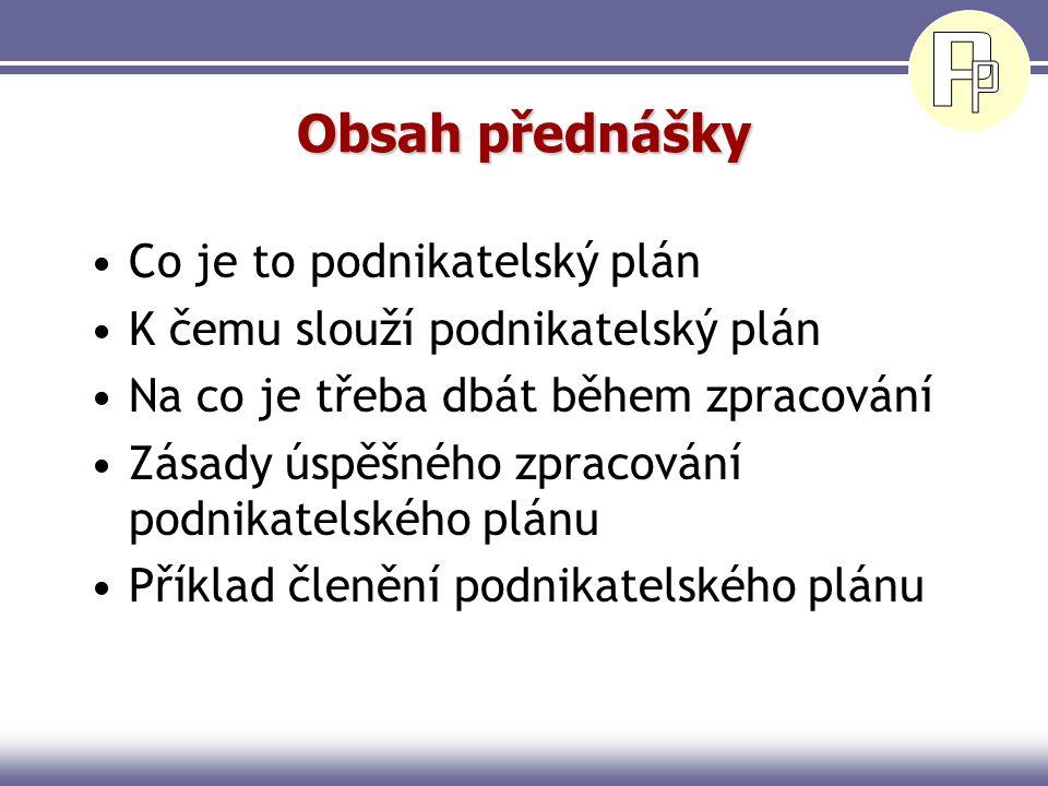 Obsah přednášky Co je to podnikatelský plán