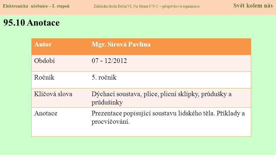 95.10 Anotace Autor Mgr. Sirová Pavlína Období 07 - 12/2012 Ročník