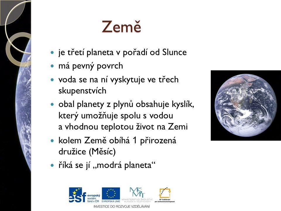 Země je třetí planeta v pořadí od Slunce má pevný povrch