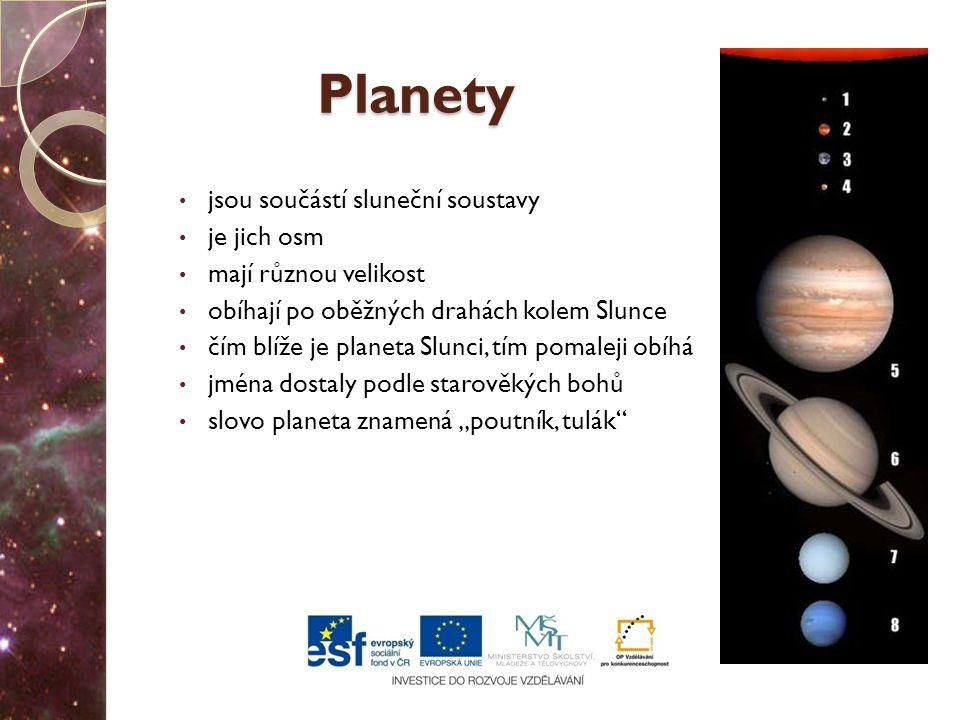 Planety jsou součástí sluneční soustavy je jich osm
