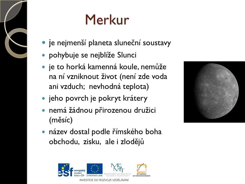 Merkur je nejmenší planeta sluneční soustavy
