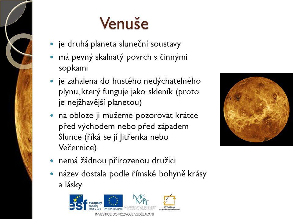 Venuše je druhá planeta sluneční soustavy