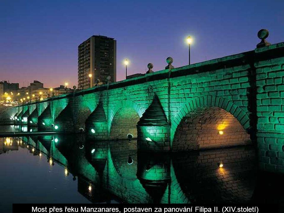 Most přes řeku Manzanares, postaven za panování Filipa II. (XIV